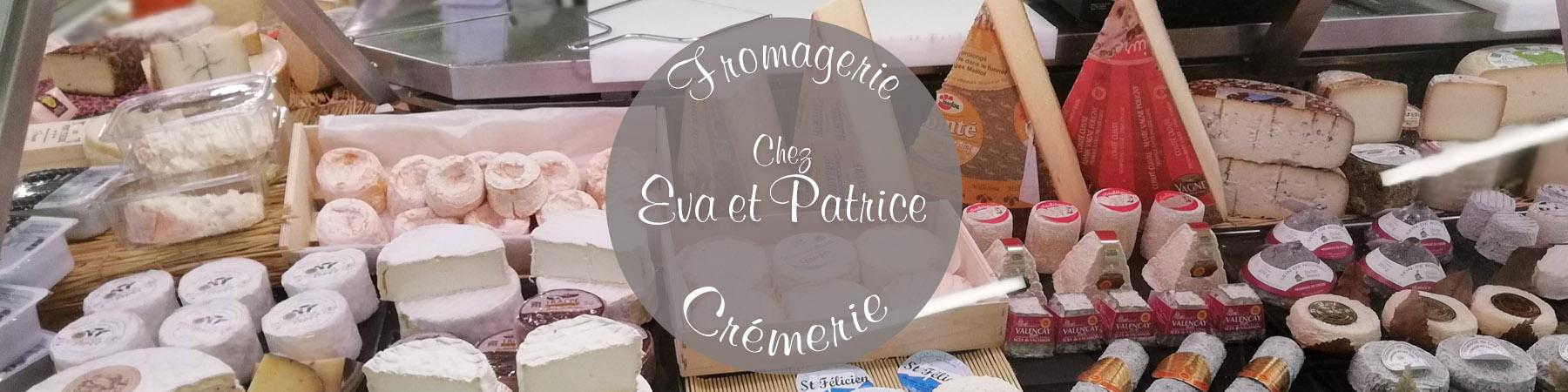 Fromagerie Chez Eva et Patrice